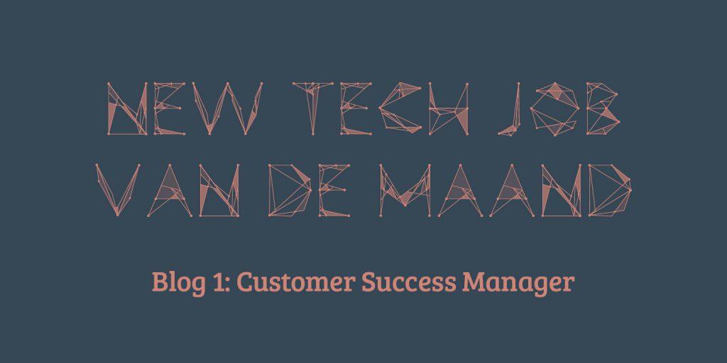 New tech job van de maand: customer success manager