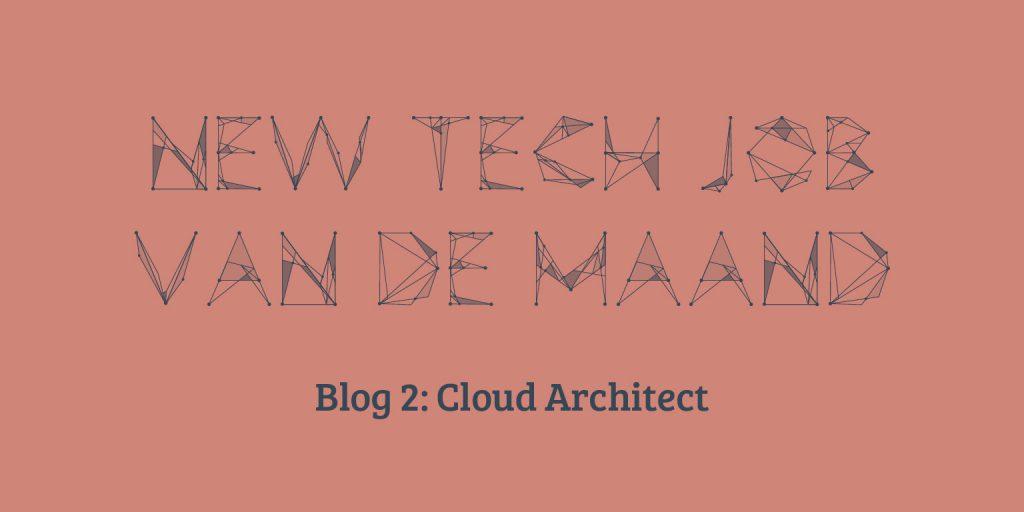 Job van de maand: cloud architect